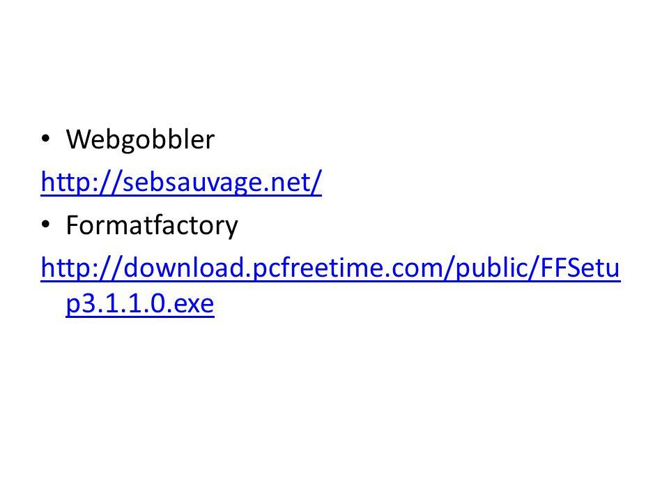 Webgobbler http://sebsauvage.net/ Formatfactory http://download.pcfreetime.com/public/FFSetu p3.1.1.0.exe