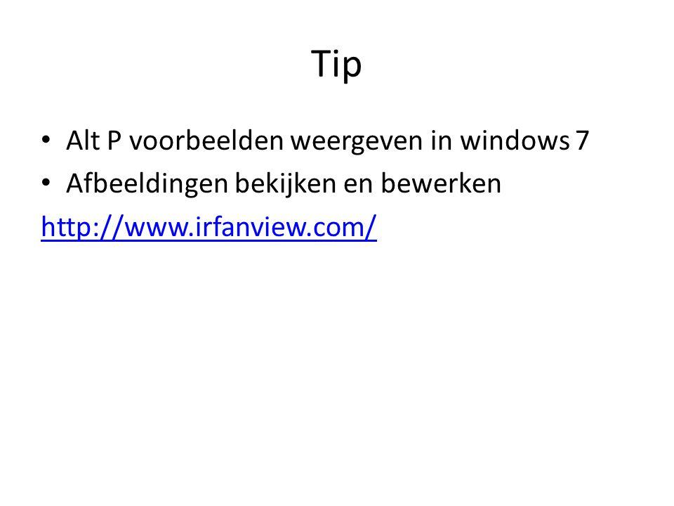 Tip Alt P voorbeelden weergeven in windows 7 Afbeeldingen bekijken en bewerken http://www.irfanview.com/