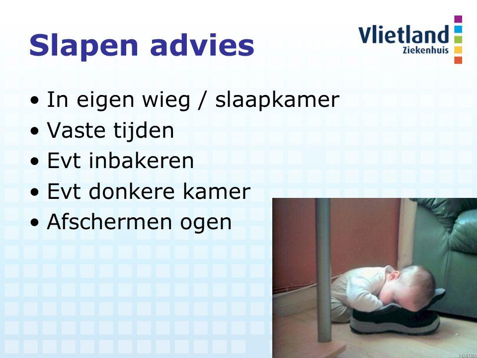 Slapen advies In eigen wieg / slaapkamer Vaste tijden Evt inbakeren Evt donkere kamer Afschermen ogen