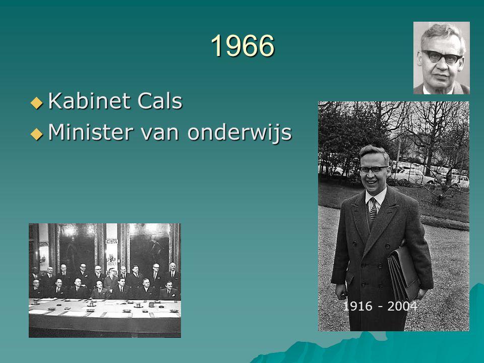 1966  Kabinet Cals  Minister van onderwijs 1916 - 2004