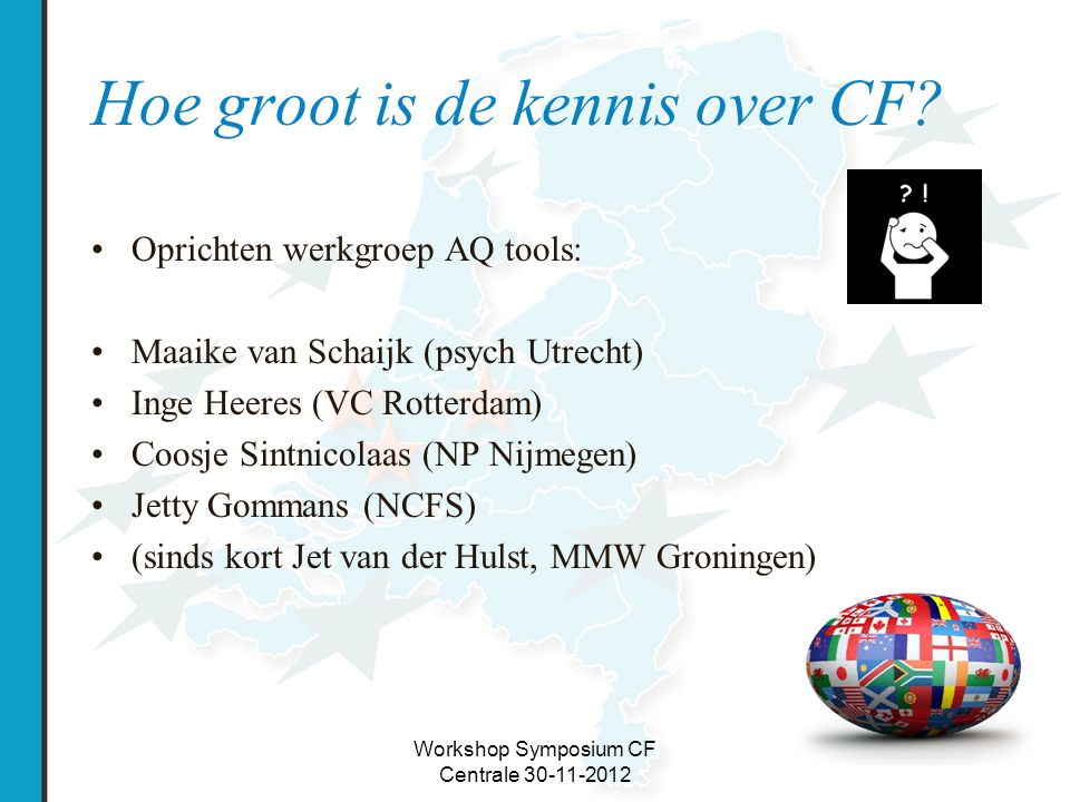 Workshop Symposium CF Centrale 30-11-2012 Hoe groot is de kennis over CF.