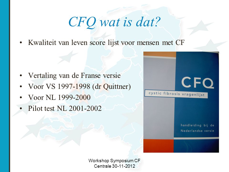 Workshop Symposium CF Centrale 30-11-2012 CFQ wat is dat.