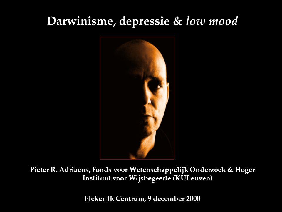 Darwinisme, depressie & low mood Pieter R.