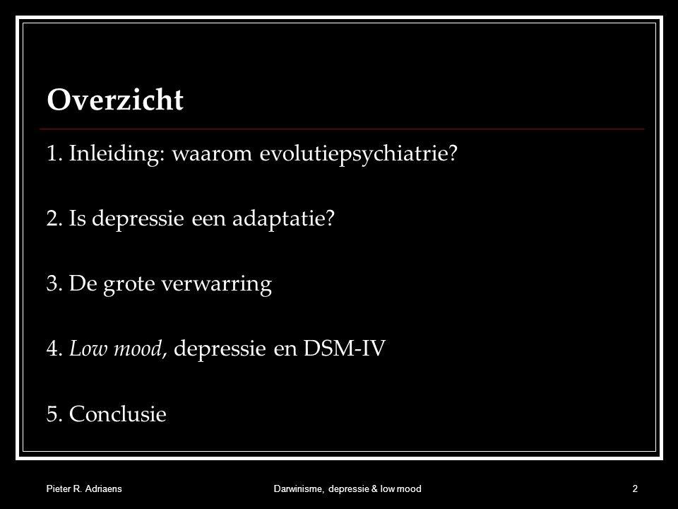 Pieter R. AdriaensDarwinisme, depressie & low mood2 Overzicht 1.