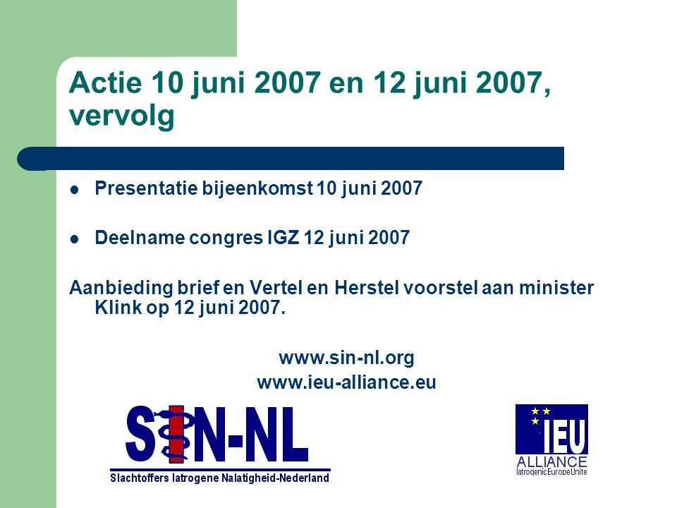 Actie 10 juni 2007 en 12 juni 2007, vervolg Presentatie bijeenkomst 10 juni 2007 Deelname congres IGZ 12 juni 2007 Aanbieding brief en Vertel en Herst