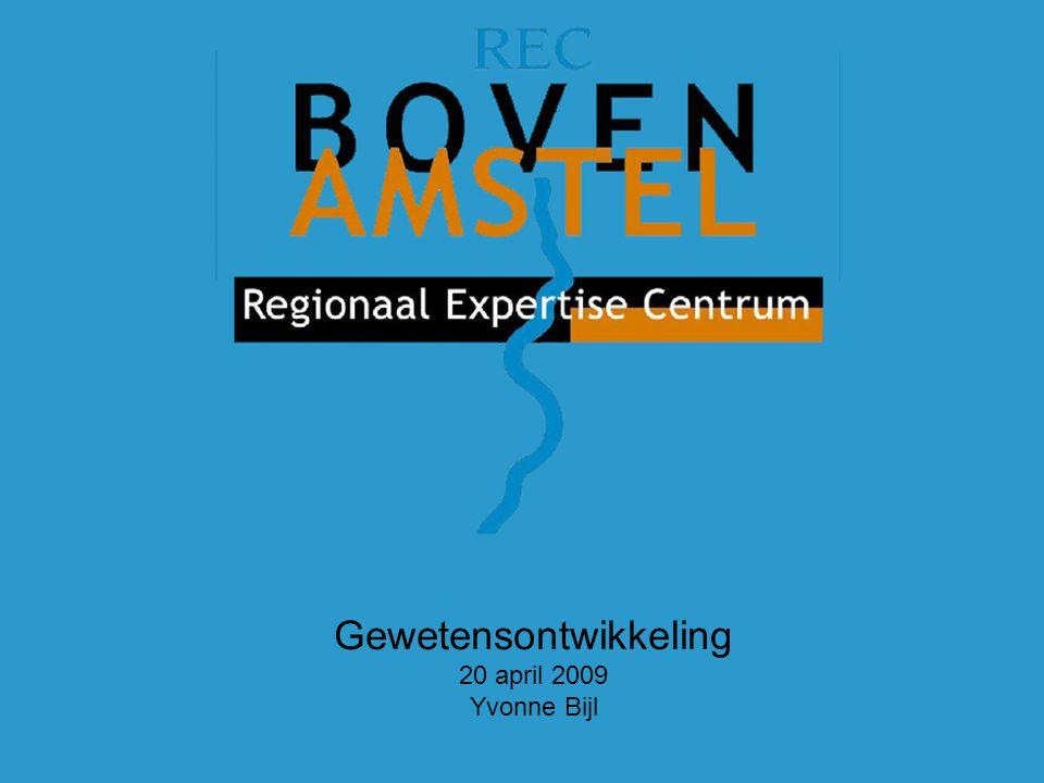 REC-4 Gewetensontwikkeling 20 april 2009 Yvonne Bijl