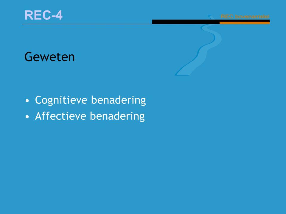 REC-4 Geweten Cognitieve benadering Affectieve benadering