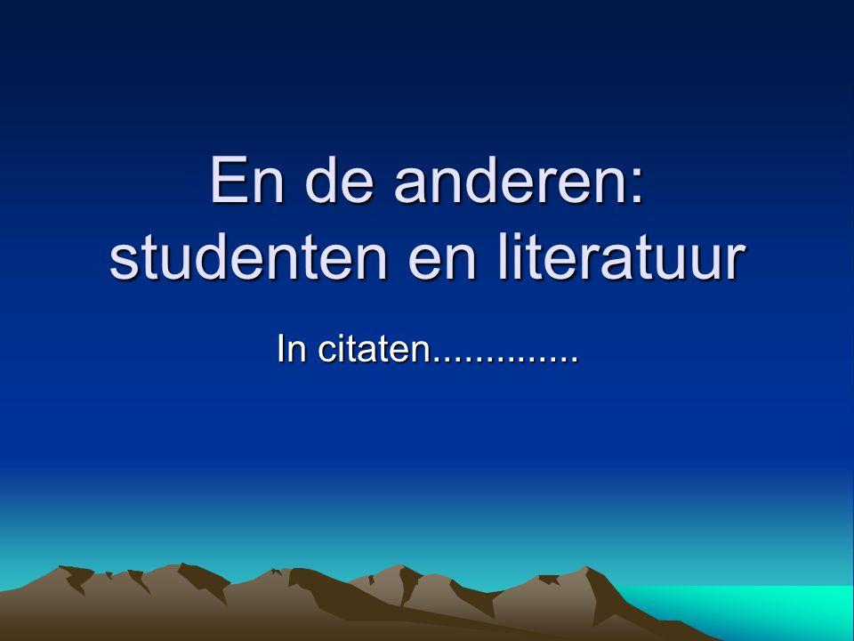 En de anderen: studenten en literatuur In citaten..............