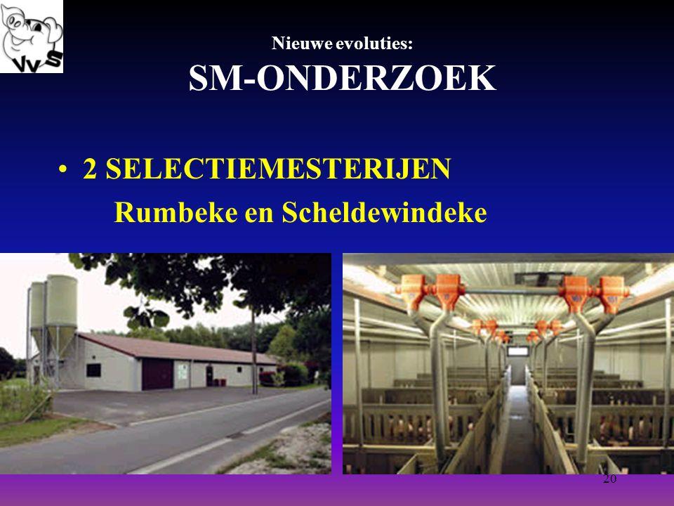20 Nieuwe evoluties: SM-ONDERZOEK 2 SELECTIEMESTERIJEN Rumbeke en Scheldewindeke