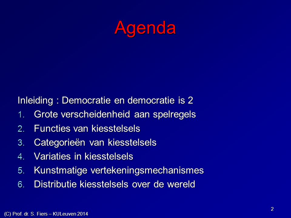 Agenda Inleiding : Democratie en democratie is 2 1. Grote verscheidenheid aan spelregels 2. Functies van kiesstelsels 3. Categorieën van kiesstelsels