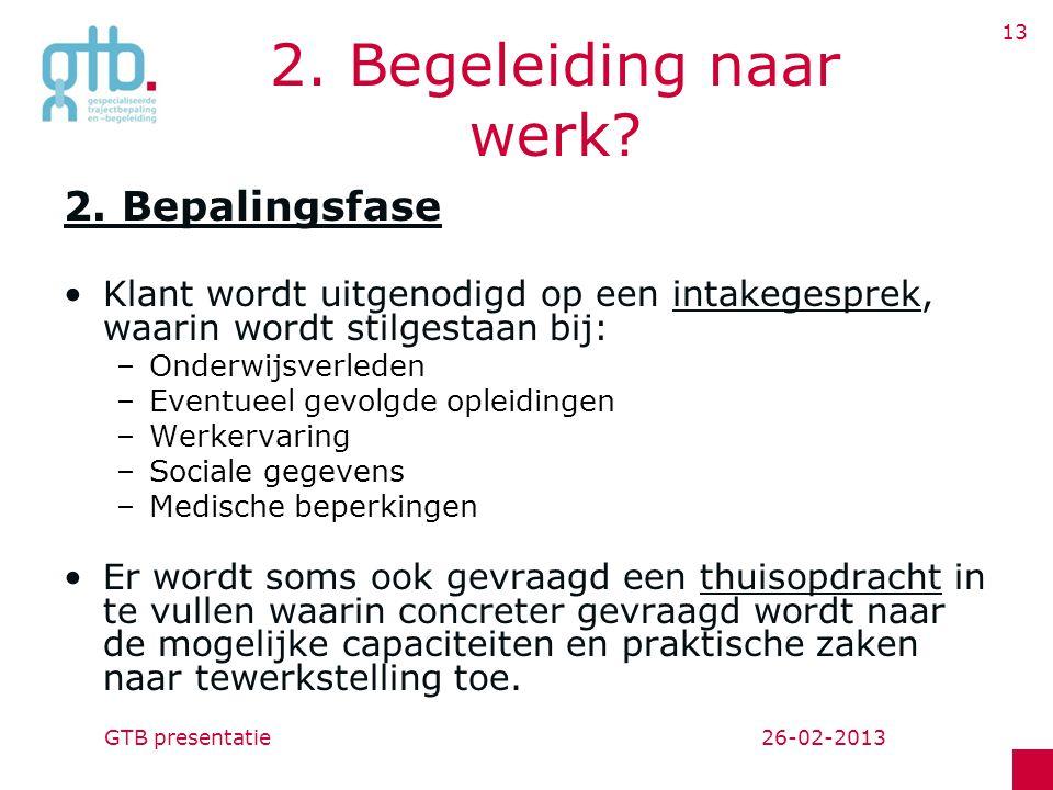 26-02-2013GTB presentatie 13 2.Begeleiding naar werk.