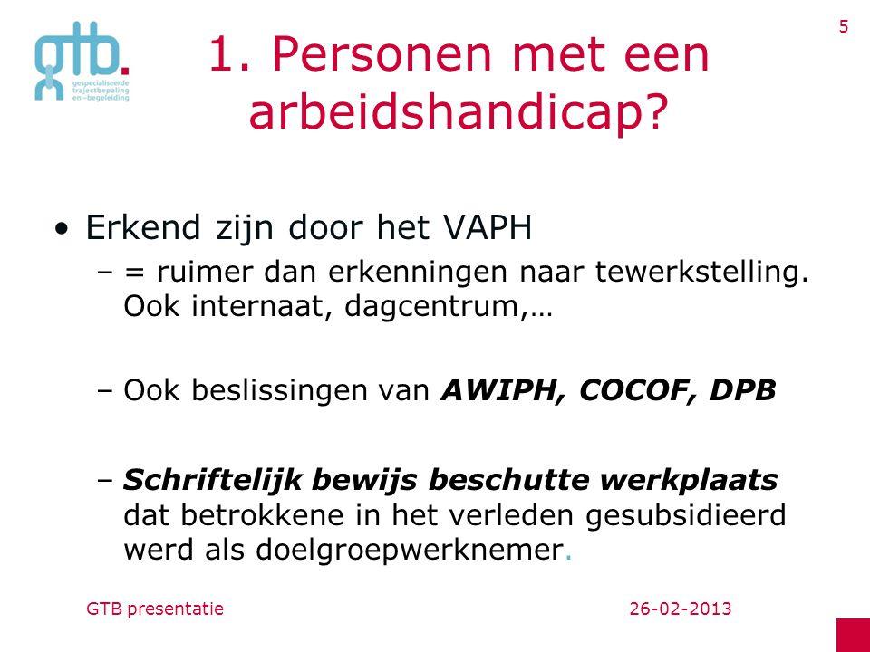 26-02-2013GTB presentatie 5 1.Personen met een arbeidshandicap.