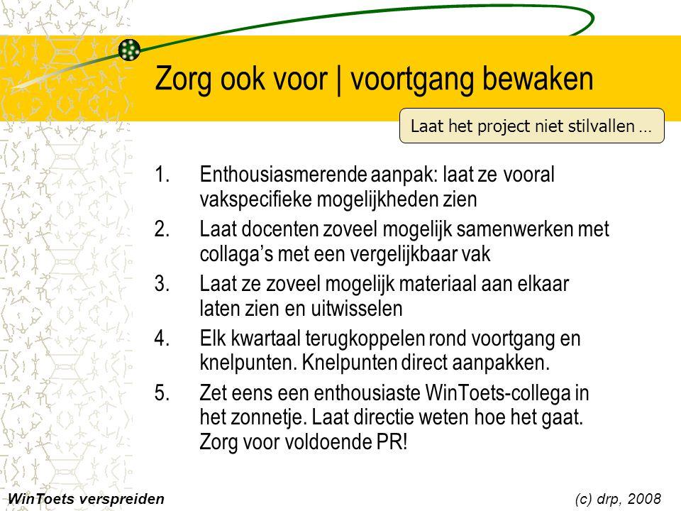 Breng samenhang aan   inbedden 1.WinToets kan gebruikt worden in combinatie met de elo: geen dubbel werk 2.WinToets kan gebruikt worden op een digitaal schoolbord en met stemkastjes 3.Bronnen die je verzamelt, zijn ook buiten WinToets bruikbaar 4.Wintoetsen kun je combineren bij vakoverstijgende projecten 5.Vrijwel elke school in Nederland gebruikt WinToets.