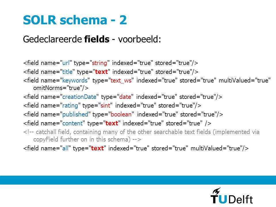 SOLR schema - 2 Gedeclareerde fields - voorbeeld: