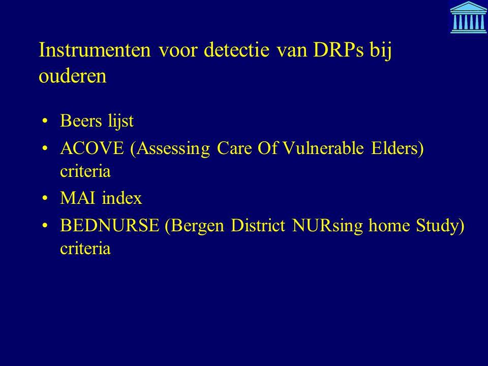 Beers lijst ACOVE (Assessing Care Of Vulnerable Elders) criteria MAI index BEDNURSE (Bergen District NURsing home Study) criteria Instrumenten voor de