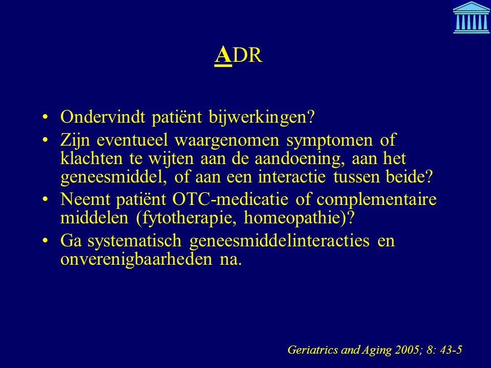 A DR Ondervindt patiënt bijwerkingen? Zijn eventueel waargenomen symptomen of klachten te wijten aan de aandoening, aan het geneesmiddel, of aan een i