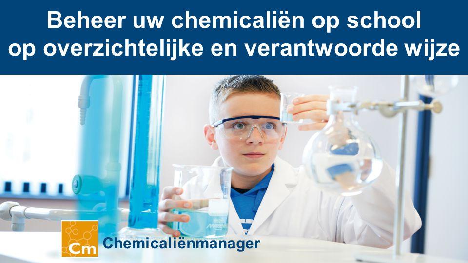 Beheer uw chemicaliën op school op overzichtelijke en verantwoorde wijze Chemicaliënmanager