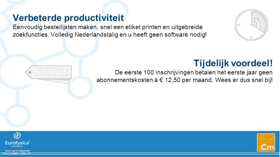 Verbeterde productiviteit Eenvoudig bestellijsten maken, snel een etiket printen en uitgebreide zoekfuncties.