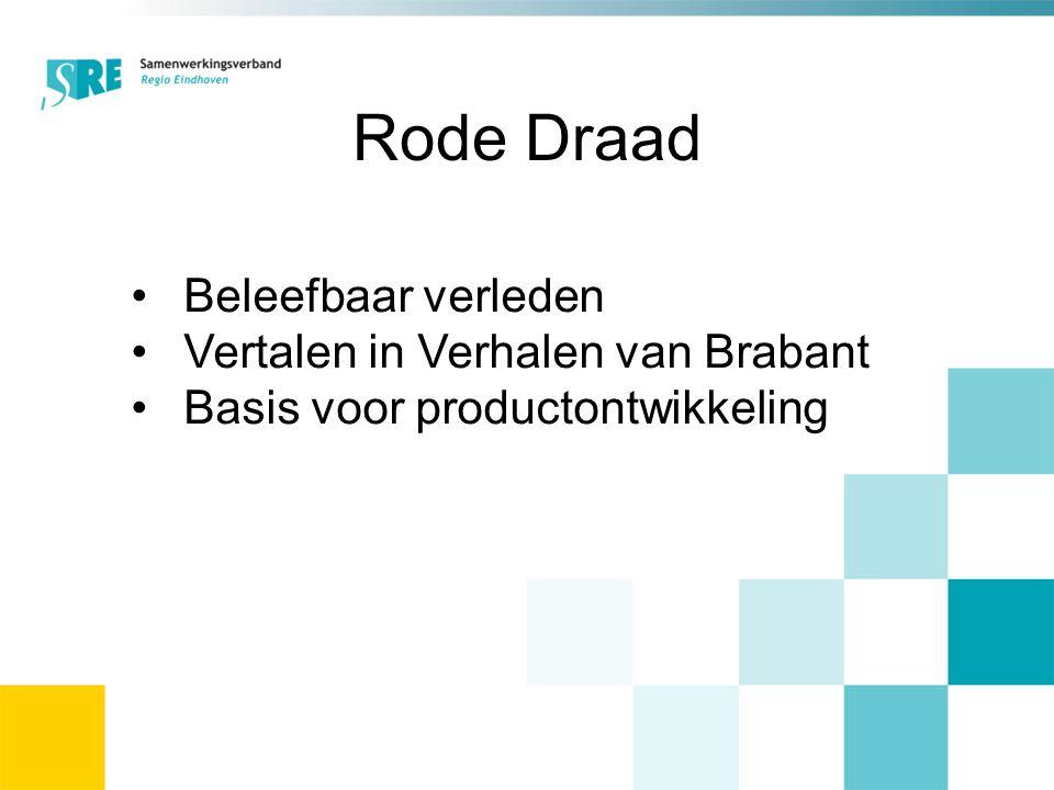 Beleefbaar verleden Vertalen in Verhalen van Brabant Basis voor productontwikkeling Rode Draad
