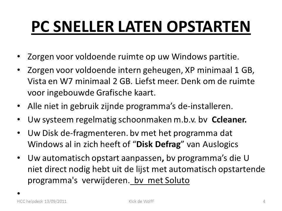 PC SNELLER LATEN OPSTARTEN Zorgen voor voldoende ruimte op uw Windows partitie.