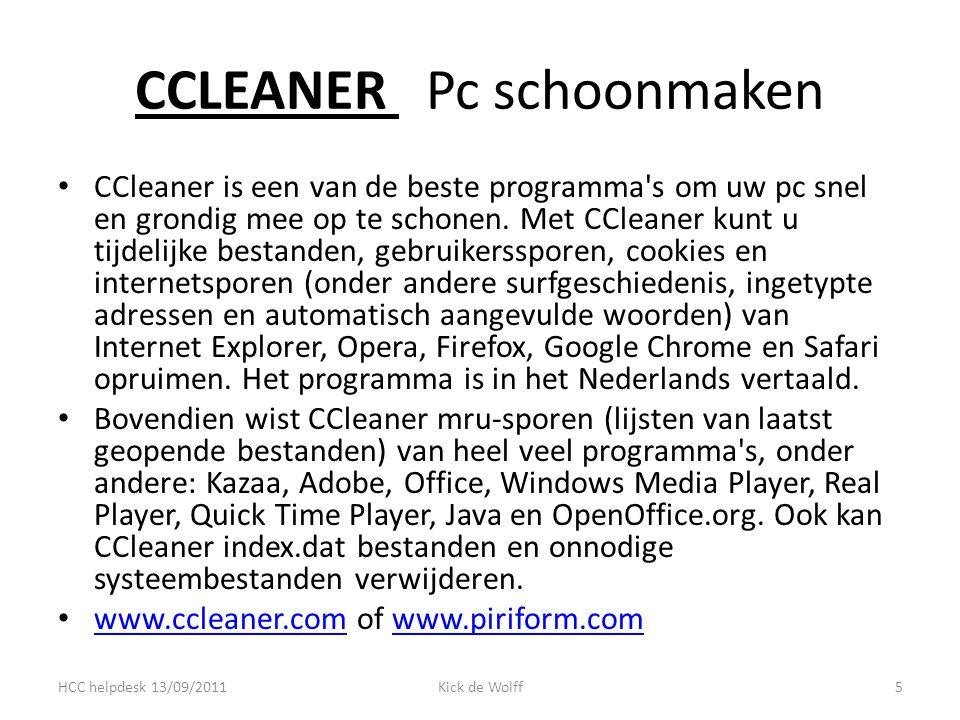 CCLEANER Pc schoonmaken CCleaner is een van de beste programma s om uw pc snel en grondig mee op te schonen.