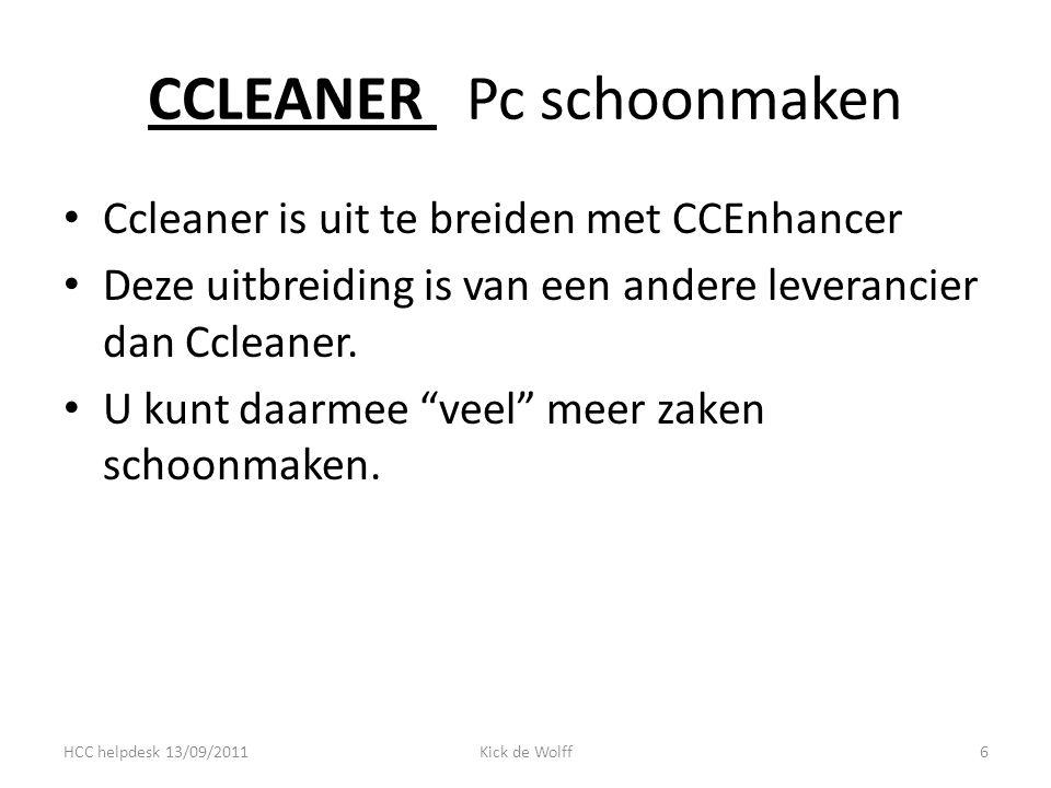 CCLEANER Pc schoonmaken Ccleaner is uit te breiden met CCEnhancer Deze uitbreiding is van een andere leverancier dan Ccleaner.