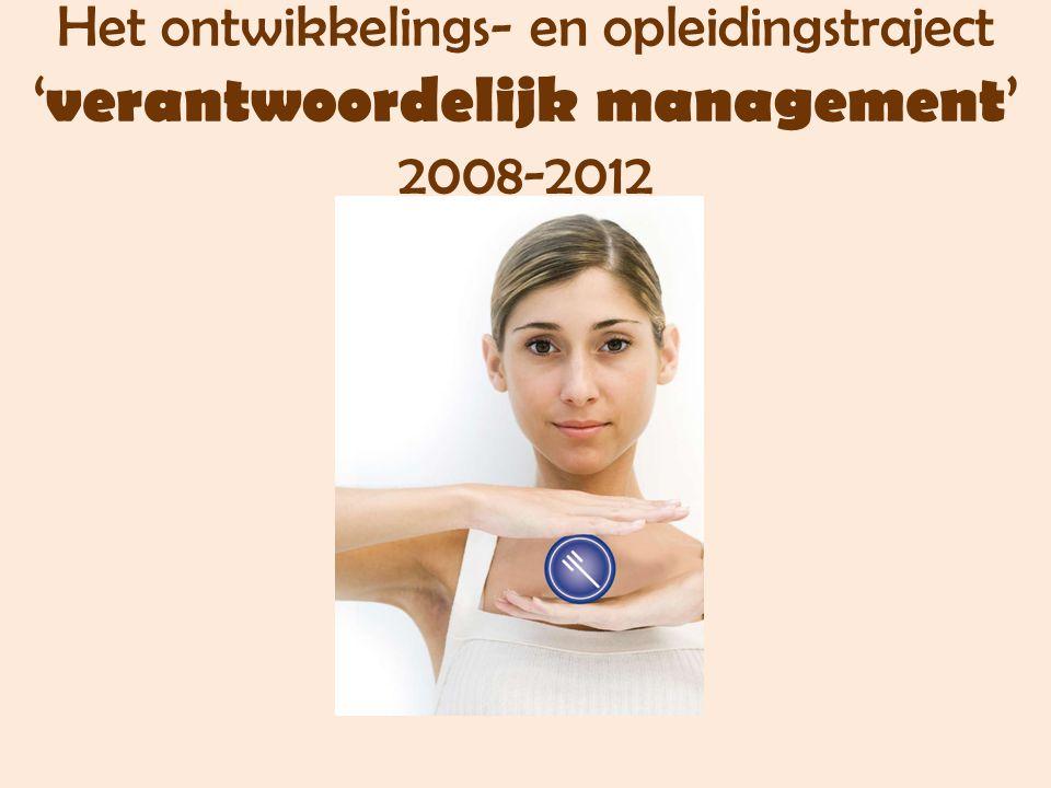 Het ontwikkelings- en opleidingstraject ' verantwoordelijk management ' 2008-2012