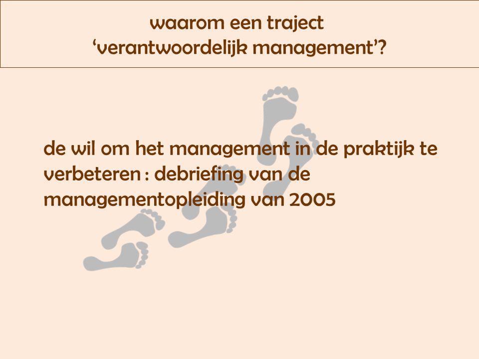waarom een traject 'verantwoordelijk management'.