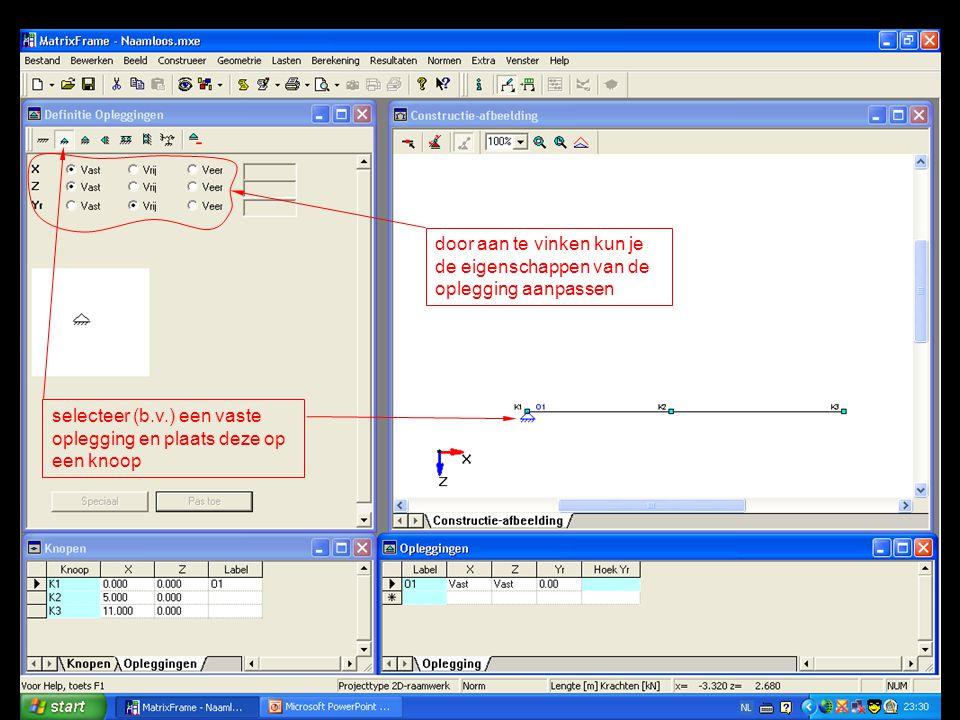 selecteer (b.v.) een vaste oplegging en plaats deze op een knoop door aan te vinken kun je de eigenschappen van de oplegging aanpassen