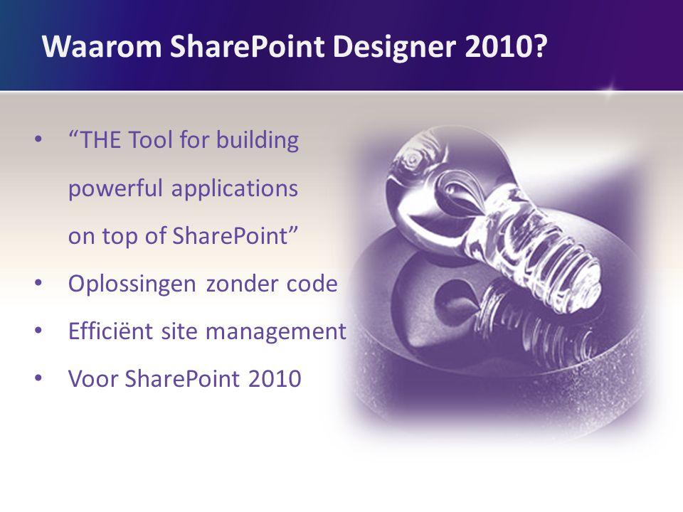 Waarom SharePoint Designer 2010.