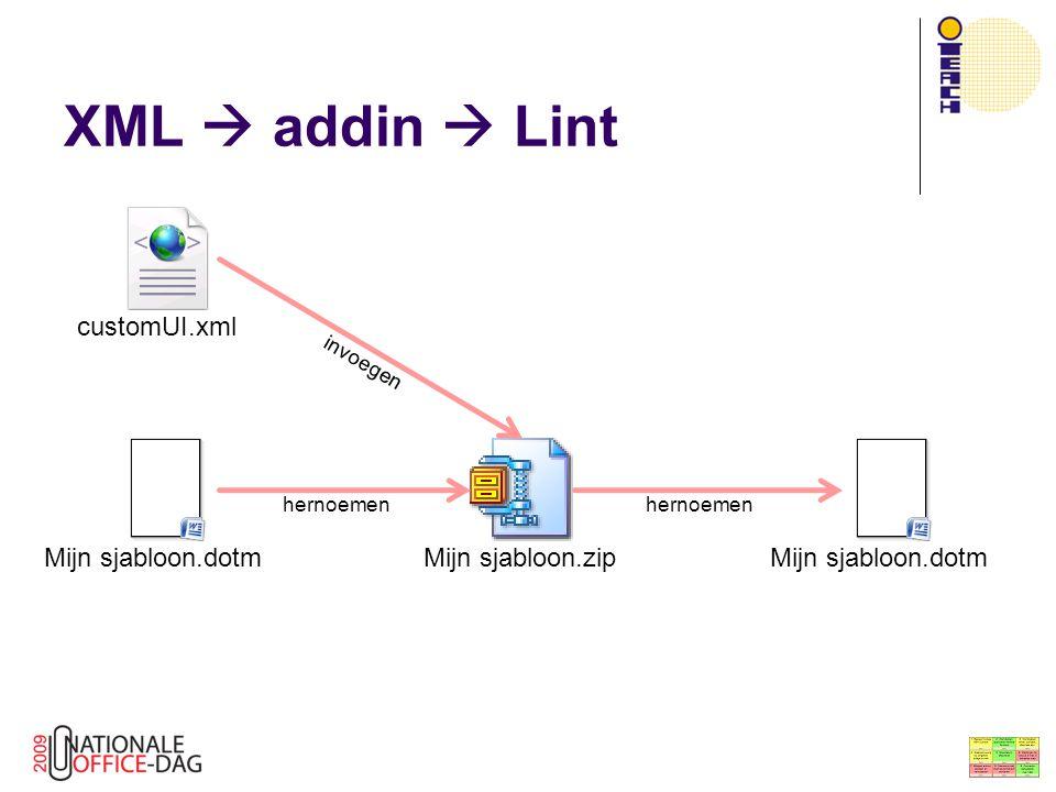 XML  addin  Lint customUI.xmlMijn sjabloon.dotmMijn sjabloon.zipMijn sjabloon.dotm hernoemen invoegen