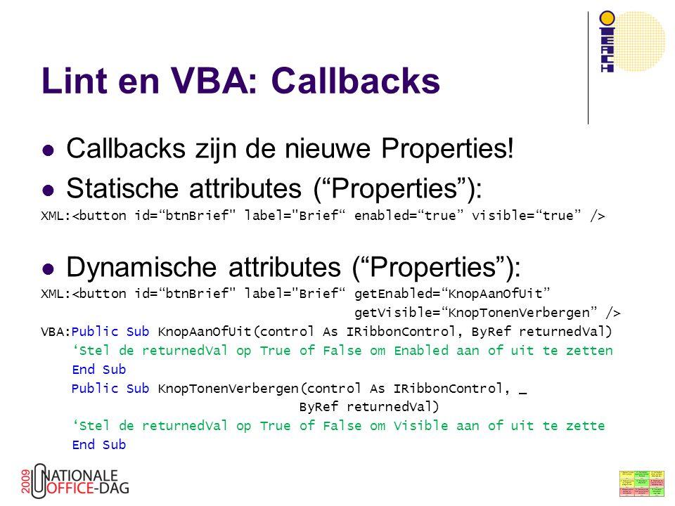 """Lint en VBA: Callbacks Callbacks zijn de nieuwe Properties! Statische attributes (""""Properties""""): XML: Dynamische attributes (""""Properties""""): XML:<butto"""
