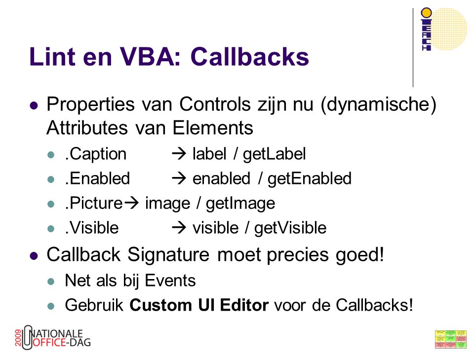 Lint en VBA: Callbacks Properties van Controls zijn nu (dynamische) Attributes van Elements.Caption  label / getLabel.Enabled  enabled / getEnabled.