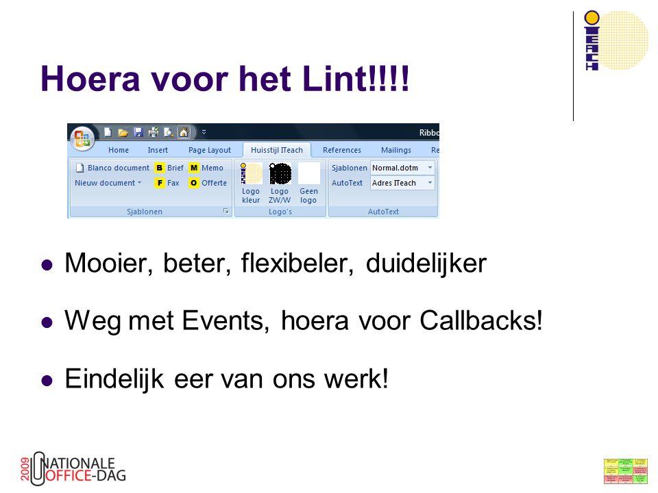 XML  addin  Lint Handiger: tools XML opbouwen Ontwerp Lint Bouw Lint-XML in XML Notepad Kopiëren naar sjabloon Open in (gewoon) Notepad en kopieer de XML Open de addin in Custom UI Editor Plak de XML-code Werkt voor Word (dotm) en Excel (xlam)