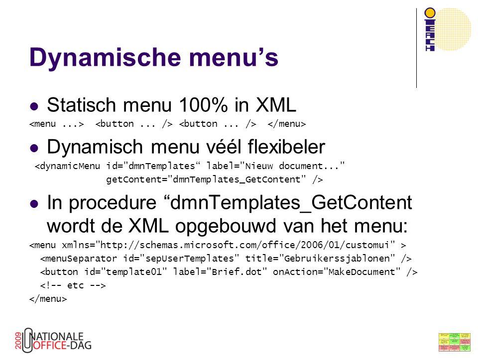 Dynamische menu's Statisch menu 100% in XML Dynamisch menu véél flexibeler <dynamicMenu id=
