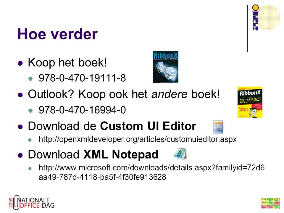 Hoe verder Koop het boek! 978-0-470-19111-8 Outlook? Koop ook het andere boek! 978-0-470-16994-0 Download de Custom UI Editor http://openxmldeveloper.
