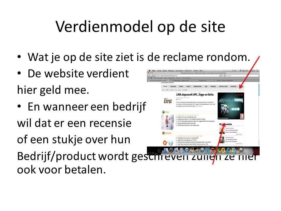 Verdienmodel op de site Wat je op de site ziet is de reclame rondom. De website verdient hier geld mee. En wanneer een bedrijf wil dat er een recensie