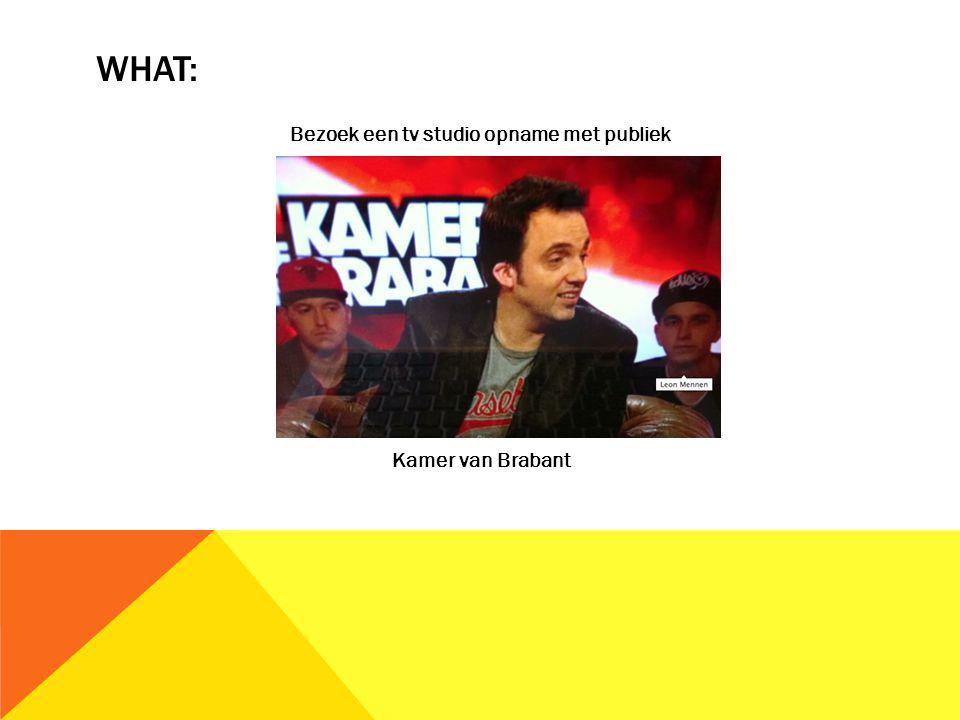 WHAT: Bezoek een tv studio opname met publiek Kamer van Brabant
