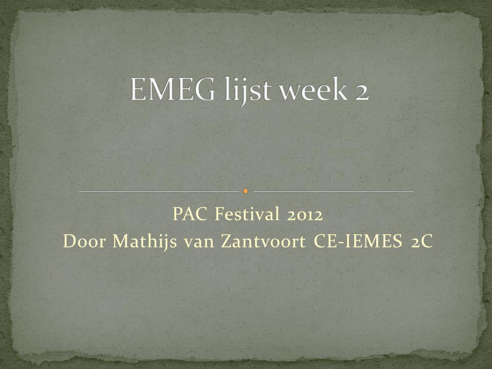 PAC Festival 2012 Door Mathijs van Zantvoort CE-IEMES 2C