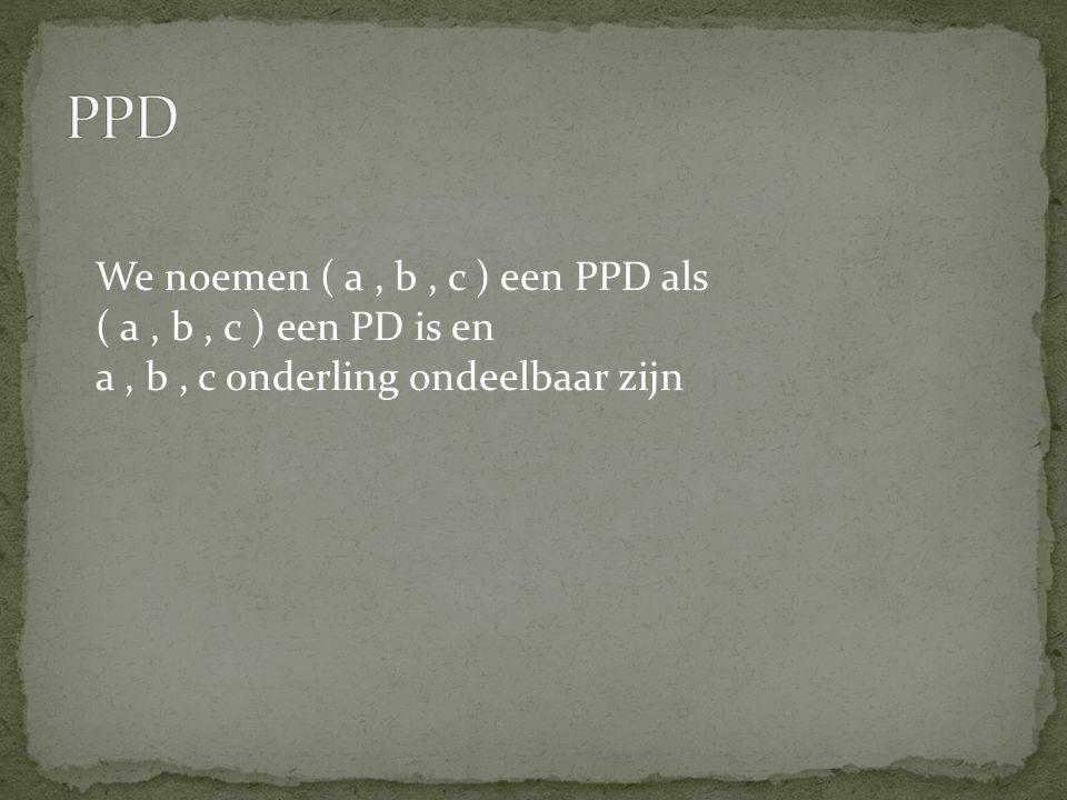 We noemen ( a, b, c ) een PPD als ( a, b, c ) een PD is en a, b, c onderling ondeelbaar zijn