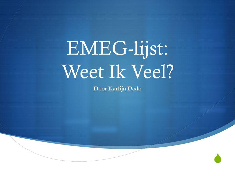  EMEG-lijst: Weet Ik Veel? Door Karlijn Dado