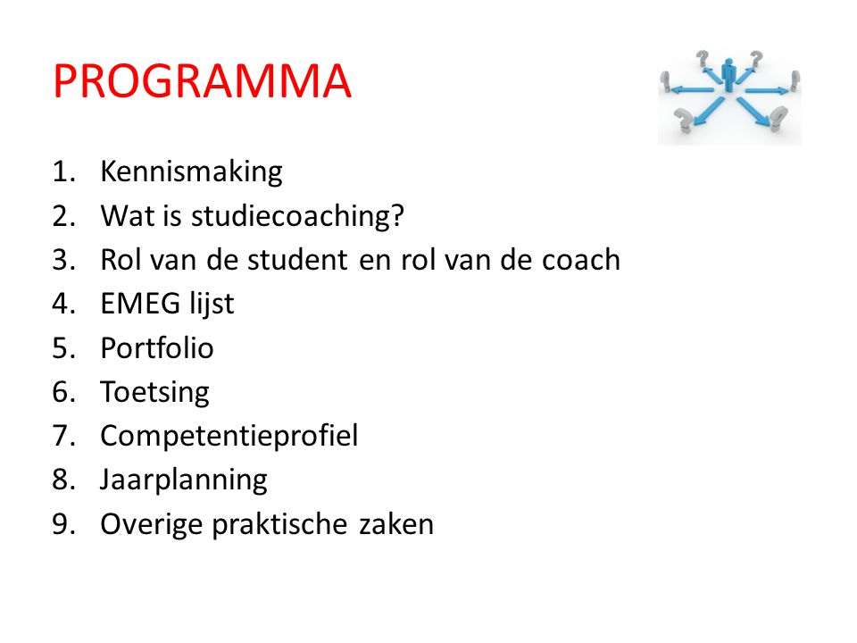 PROGRAMMA 1.Kennismaking 2.Wat is studiecoaching.