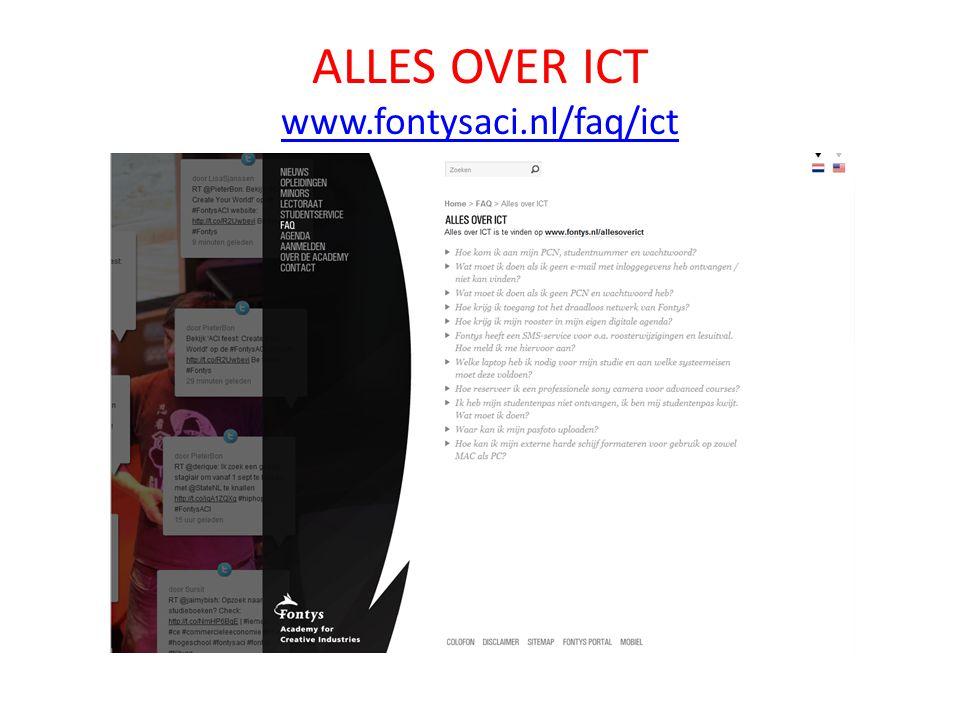 ALLES OVER ICT www.fontysaci.nl/faq/ict www.fontysaci.nl/faq/ict