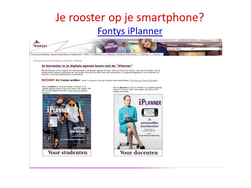 Je rooster op je smartphone? Fontys iPlanner Fontys iPlanner