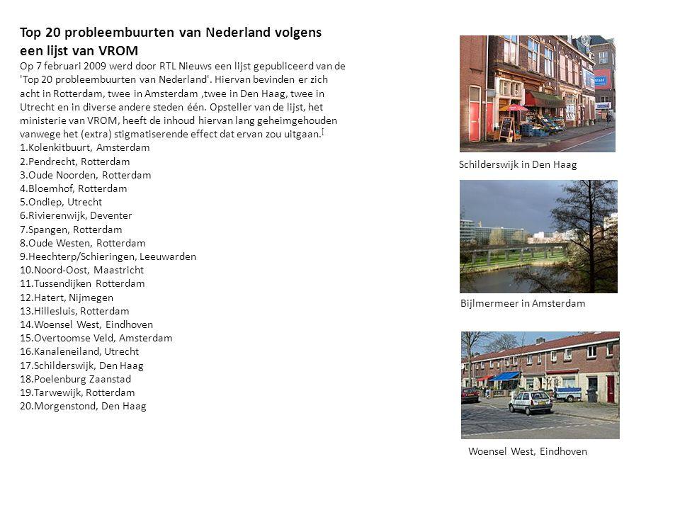 Top 20 probleembuurten van Nederland volgens een lijst van VROM Op 7 februari 2009 werd door RTL Nieuws een lijst gepubliceerd van de 'Top 20 probleem