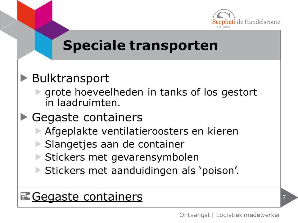 Bulktransport grote hoeveelheden in tanks of los gestort in laadruimten. Gegaste containers Afgeplakte ventilatieroosters en kieren Slangetjes aan de