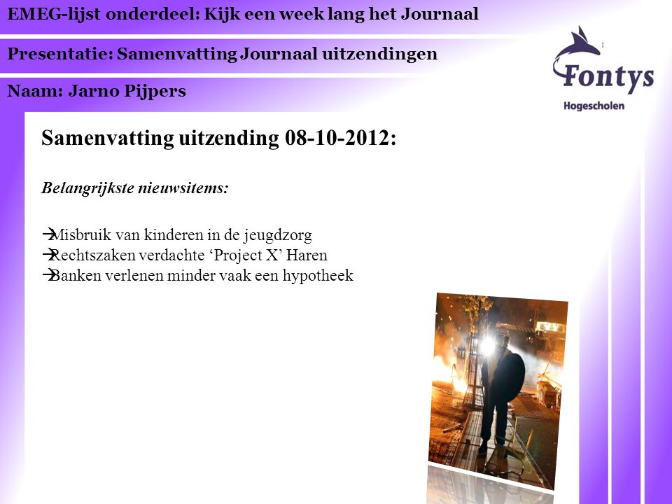 EMEG-lijst onderdeel: Kijk een week lang het Journaal Presentatie: Samenvatting Journaal uitzendingen Naam: Jarno Pijpers Samenvatting uitzending 08-1