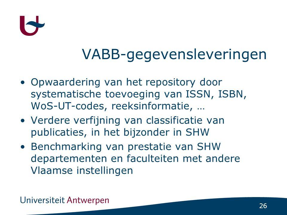 26 VABB-gegevensleveringen Opwaardering van het repository door systematische toevoeging van ISSN, ISBN, WoS-UT-codes, reeksinformatie, … Verdere verfijning van classificatie van publicaties, in het bijzonder in SHW Benchmarking van prestatie van SHW departementen en faculteiten met andere Vlaamse instellingen