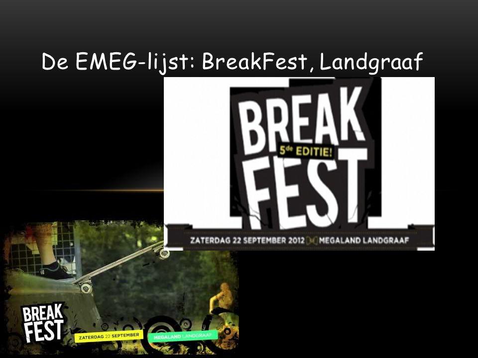 De EMEG-lijst: BreakFest, Landgraaf