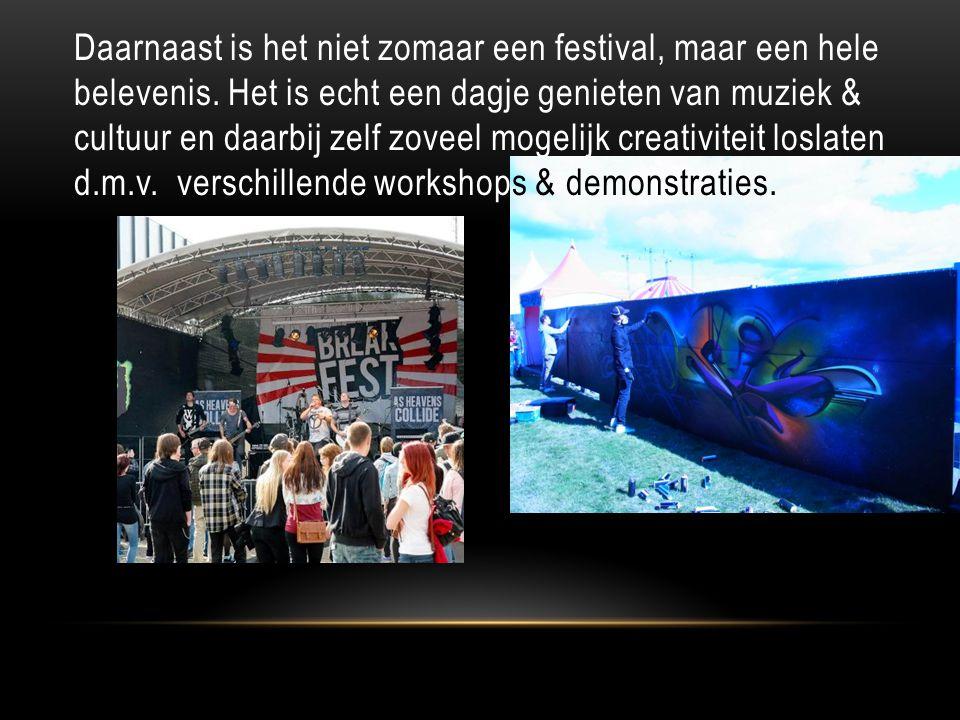 Daarnaast is het niet zomaar een festival, maar een hele belevenis.